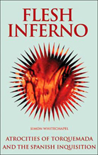 Flesh Inferno: Atrocities of Torquemada & The Spanish Inquisition