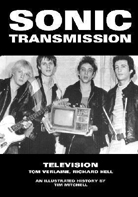 Sonic Transmission: Television, Tom Verlaine, Richard Hell